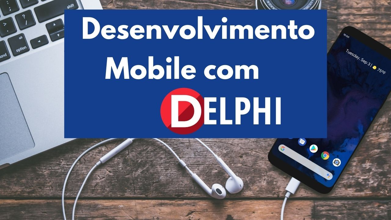 Desenvolvimento Mobile com Delphi